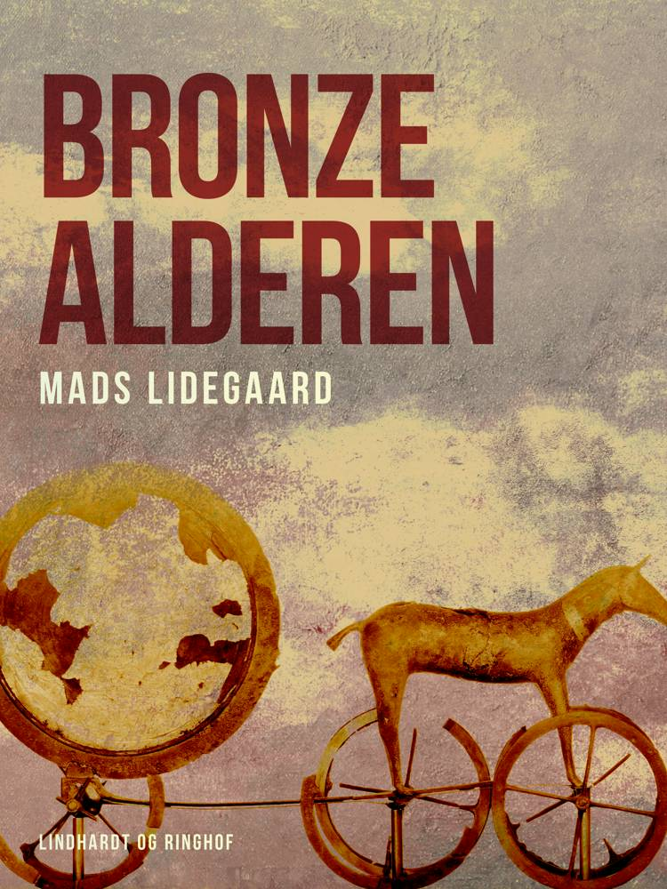 Bronzealderen af Mads Lidegaard