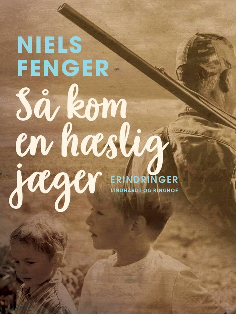 Så kom en hæslig jæger af Niels Fenger