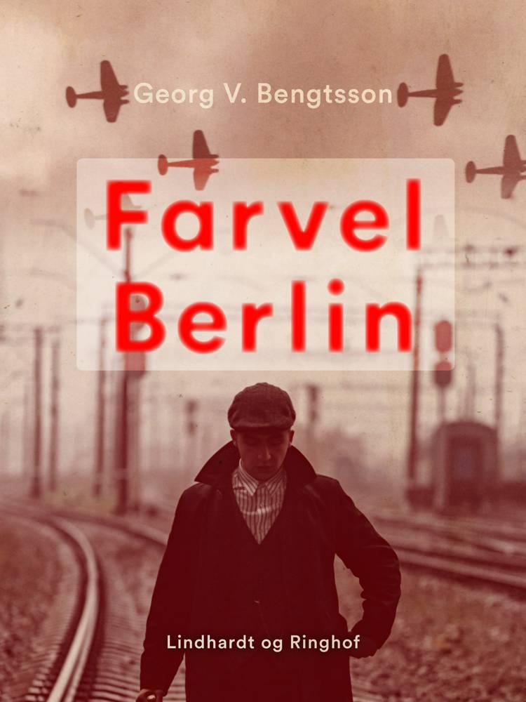 Farvel Berlin af Georg V. Bengtsson