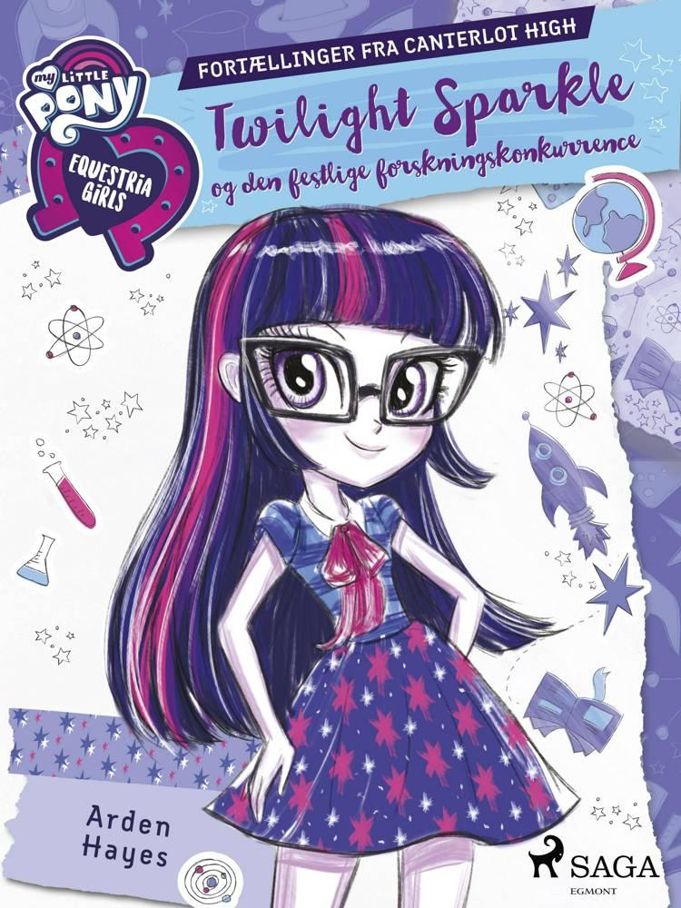 My Little Pony - Equestria Girls - Twilight Sparkle og den festlige forskningskonkurrence af Arden Hayes