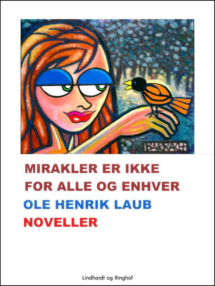 Mirakler er ikke for alle og enhver af Ole Henrik Laub