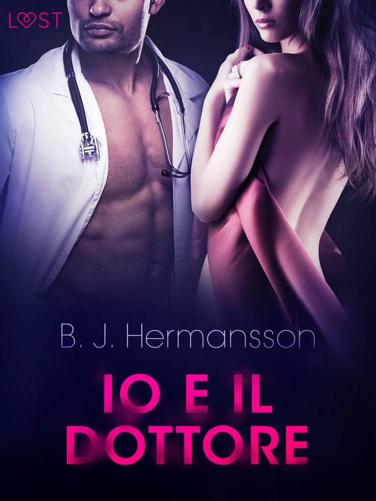 Io e il dottore - Breve racconto erotico af B. J. Hermansson
