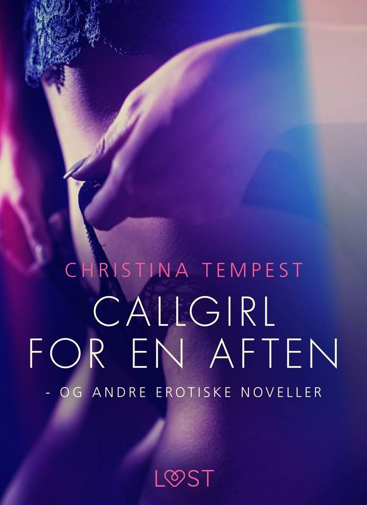 Callgirl for en aften - og andre erotiske noveller af Christina Tempest