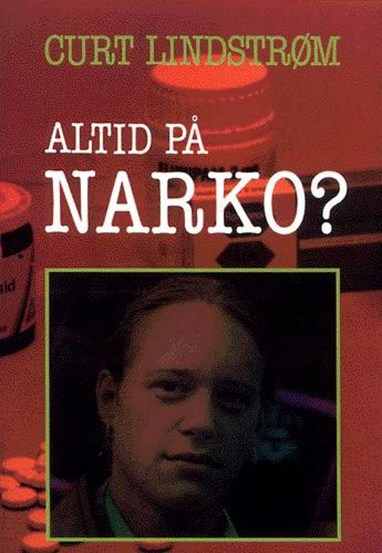 Altid på narko? af Curt Lindstrøm