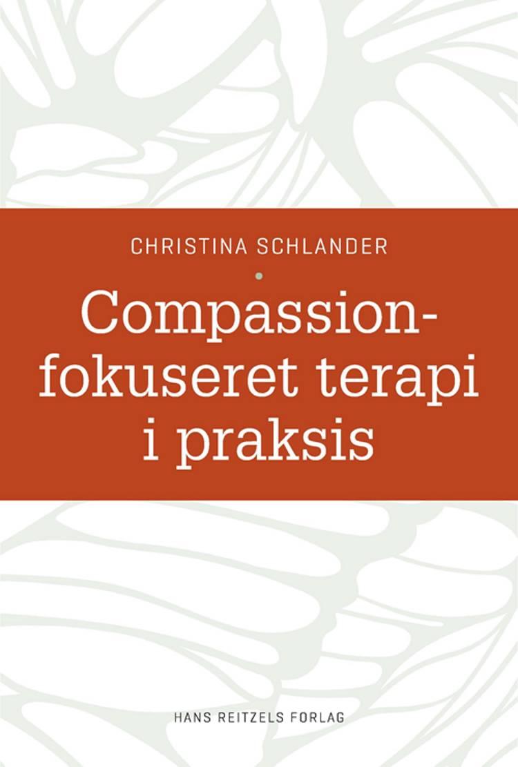 Compassionfokuseret terapi i praksis af Christina Schlander