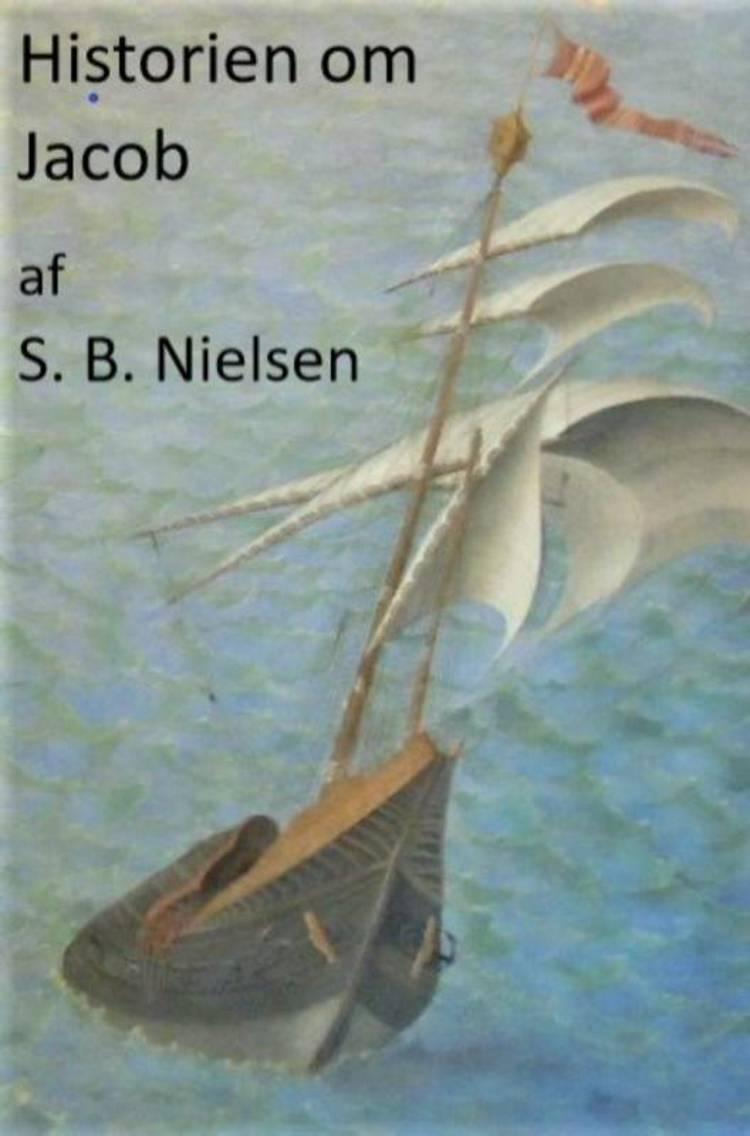 Historien om Jacob af S. B. Nielsen