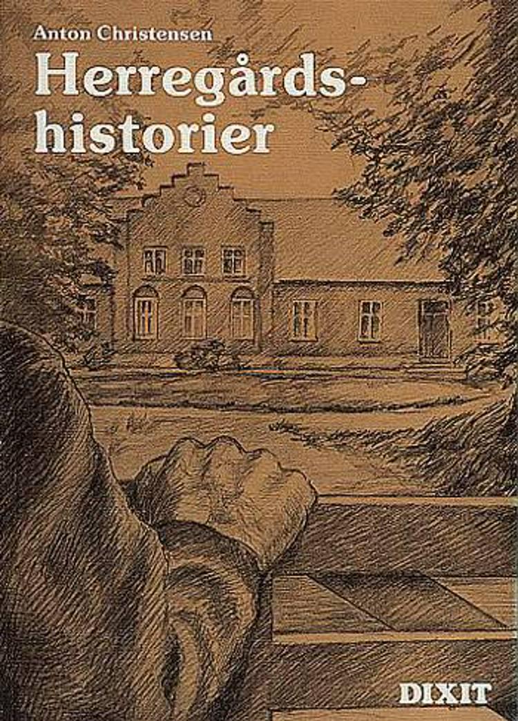 Herregårdshistorier af Anton Christensen