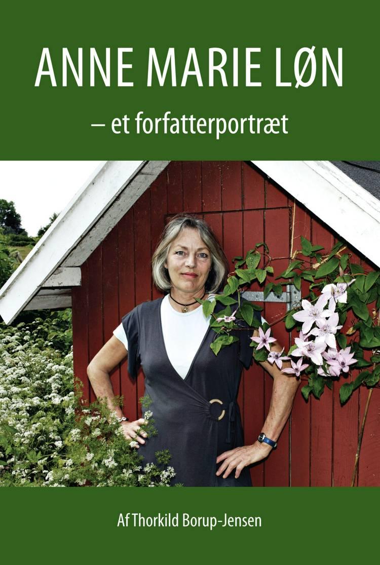 Anne Marie Løn - et forfatterportræt af Thorkild Borup Jensen