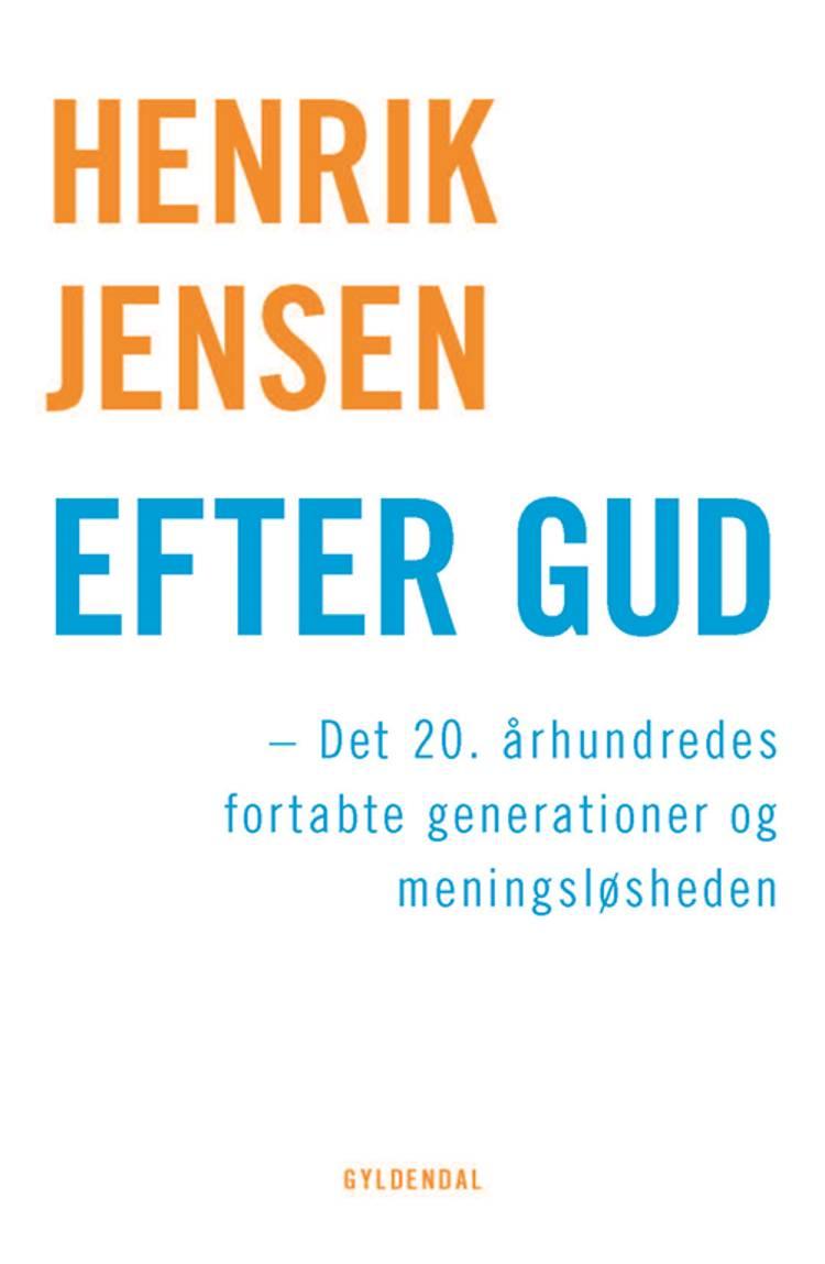 Efter Gud af Henrik Jensen