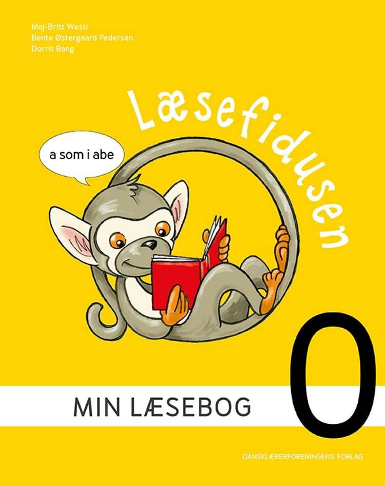 Læsefidusen. Min læsebog 0 af Maj-Britt Westi, Dorrit Bang, Bente Østergaard Pedersen og Maj-Britt West