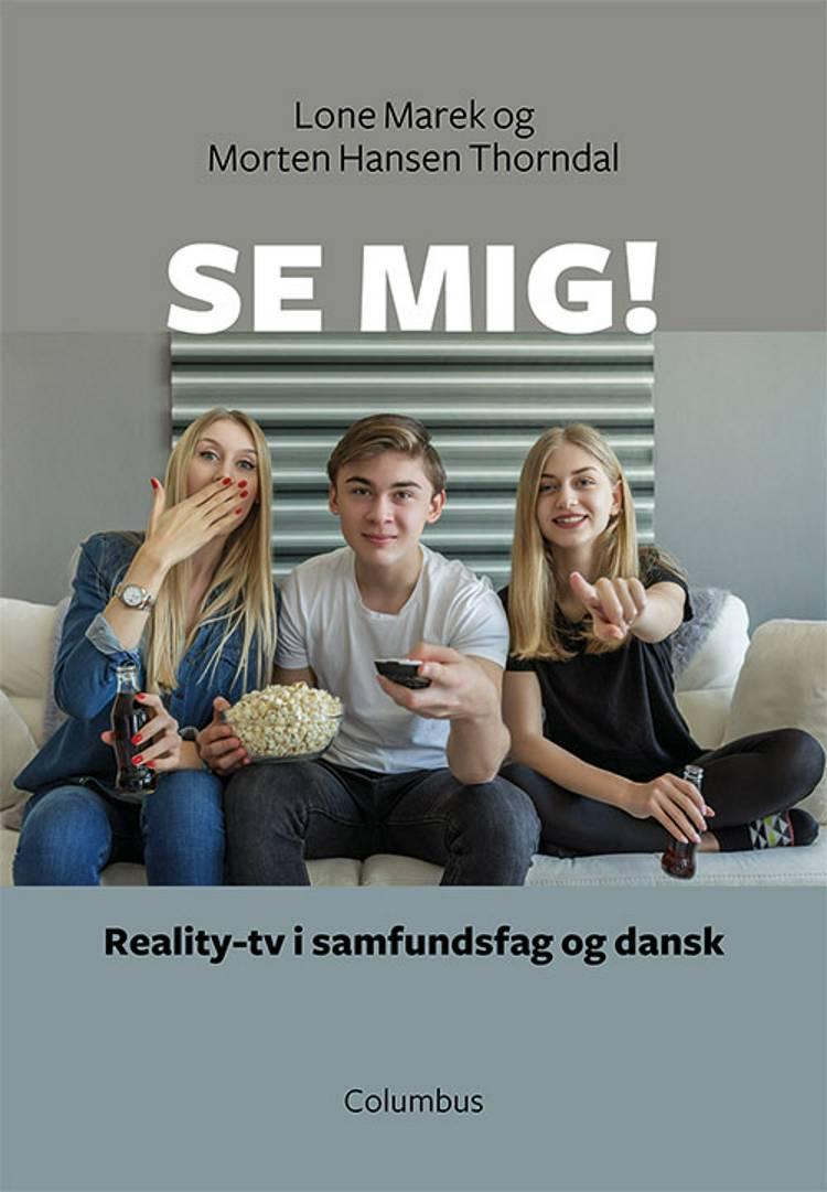 Se mig! af Morten Hansen Thorndal og Lone Marek