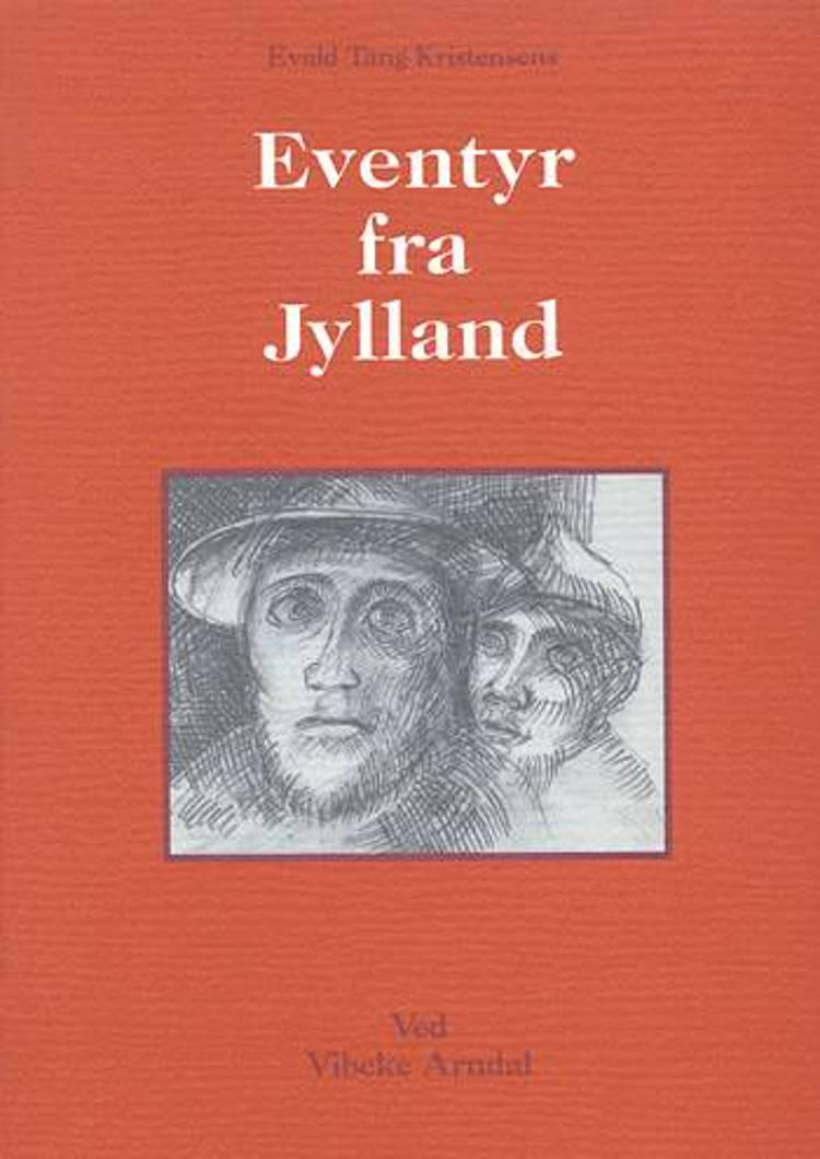 Evald Tang Kristensens Eventyr fra Jylland af Vibeke Arndal