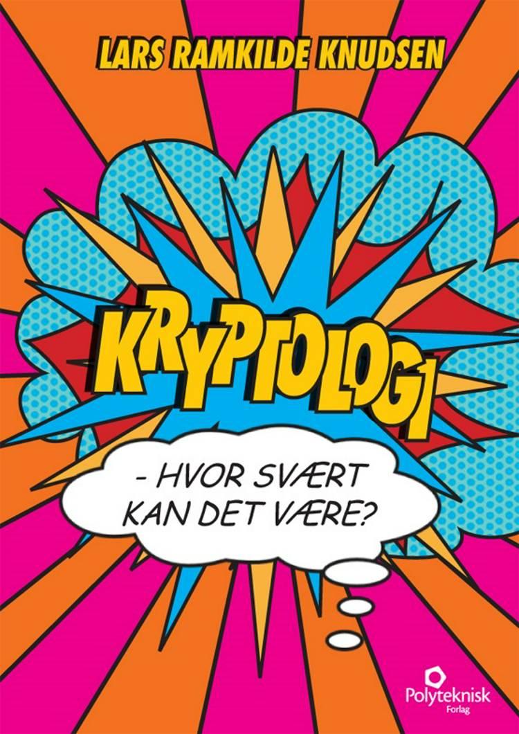 Kryptologi - hvor svært kan det være af Lars Ramkilde Knudsen