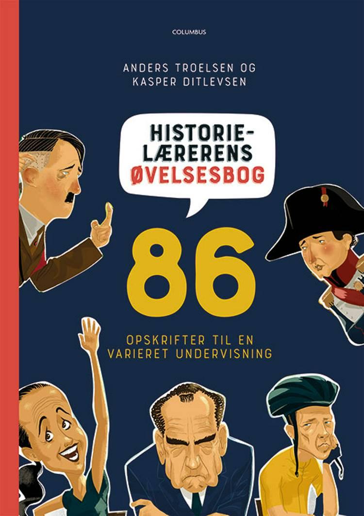 Historielærerens øvelsesbog af Anders Troelsen og Kasper Ditlevsen