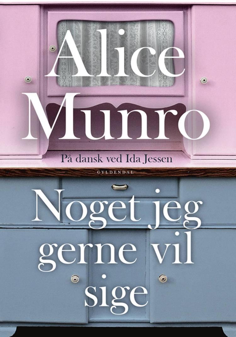 Noget jeg gerne vil sige af Alice Munro