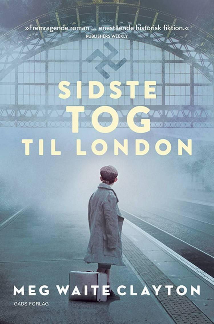 Sidste tog til London af Meg Waite Clayton