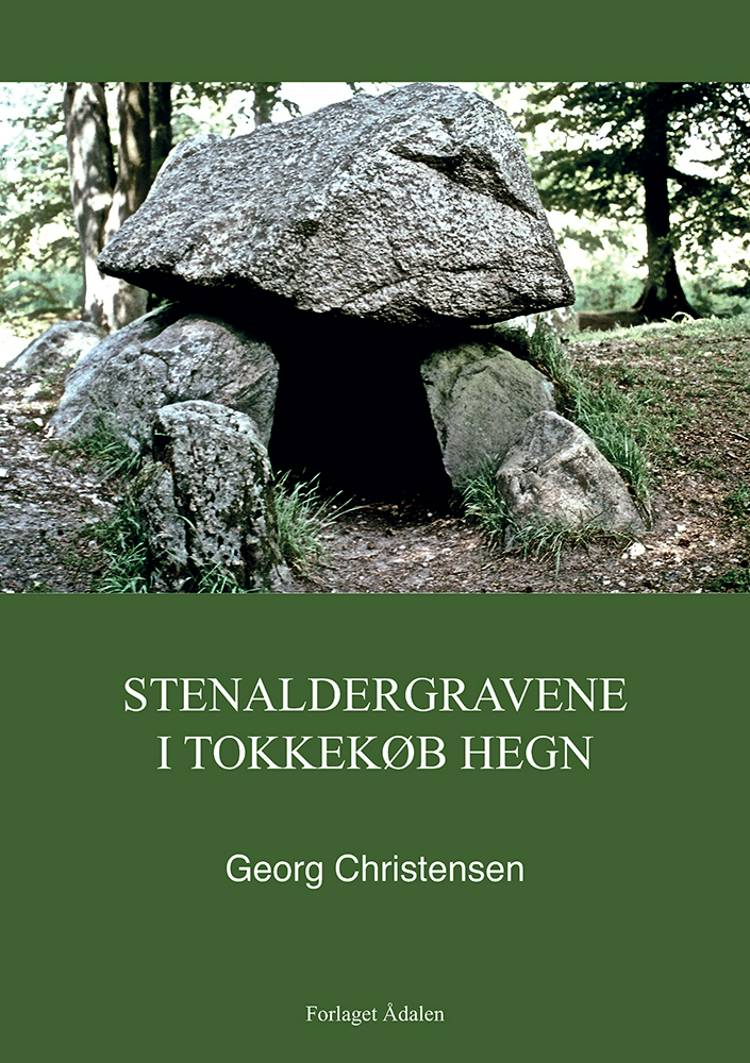 Stenaldergravene i Tokkekøb Hegn af Georg Christensen