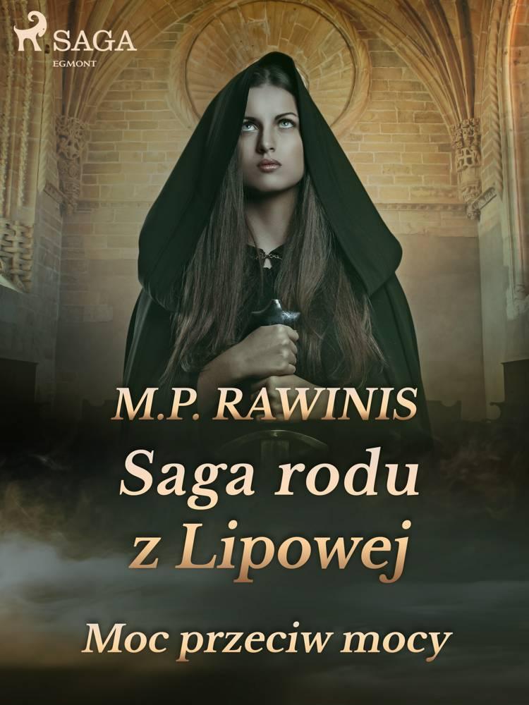 Saga rodu z Lipowej 21: Moc przeciw mocy af Marian Piotr Rawinis