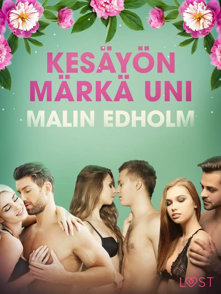Kesäyön märkä uni - eroottinen novelli af Malin Edholm