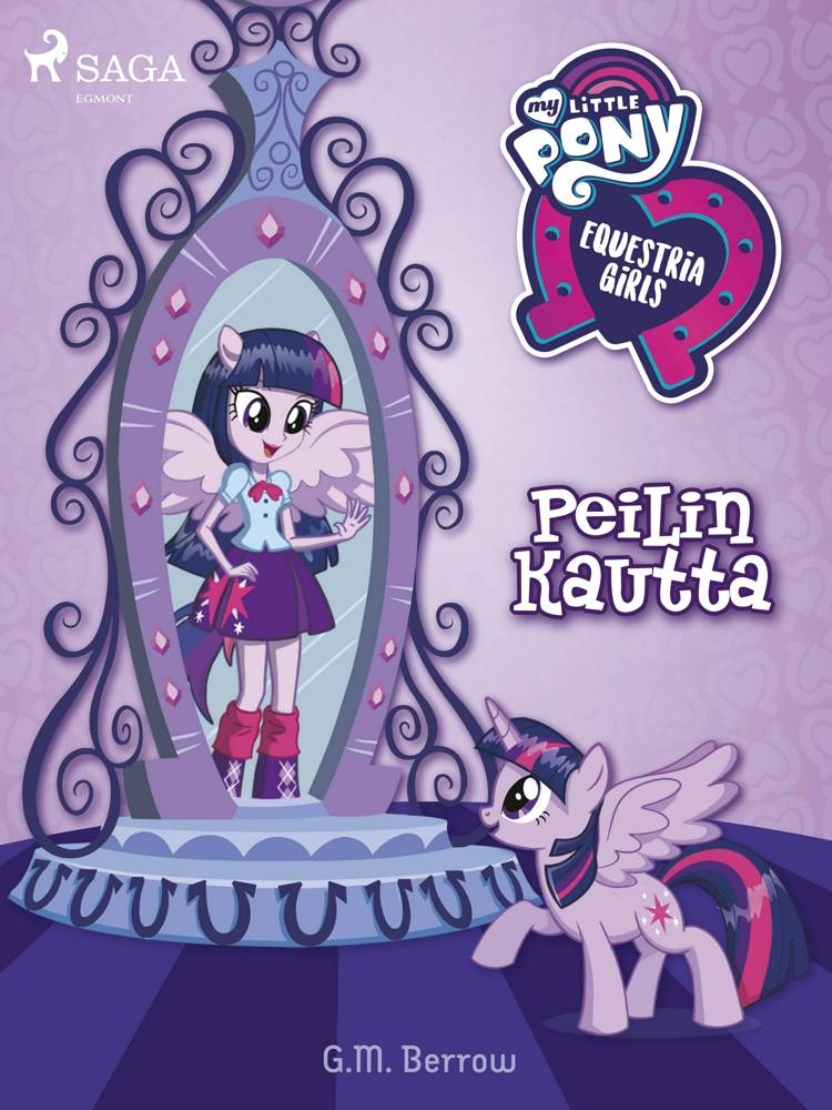 My Little Pony - Equestria Girls - Peilin kautta af G. M. Berrow