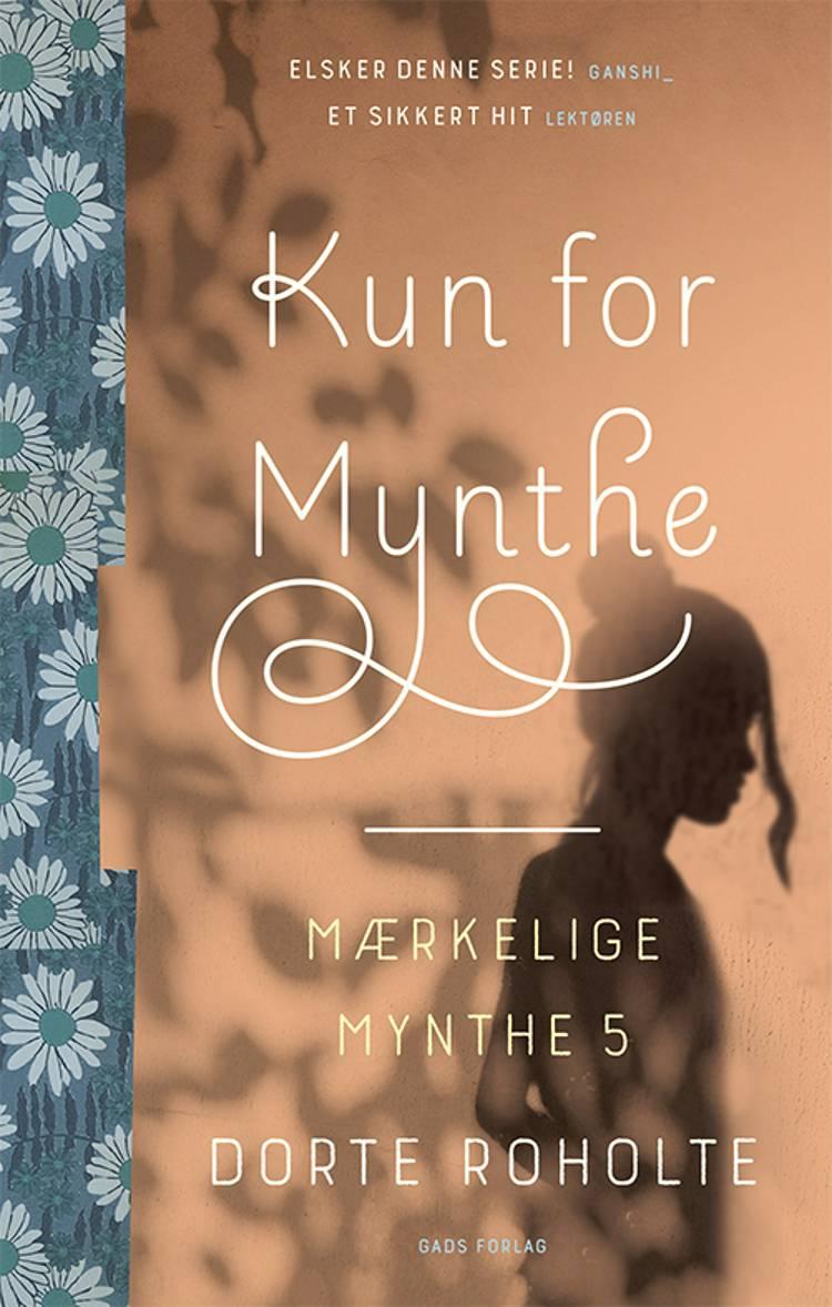 Mærkelige Mynthe (5) Kun for Mynthe af Dorte Roholte