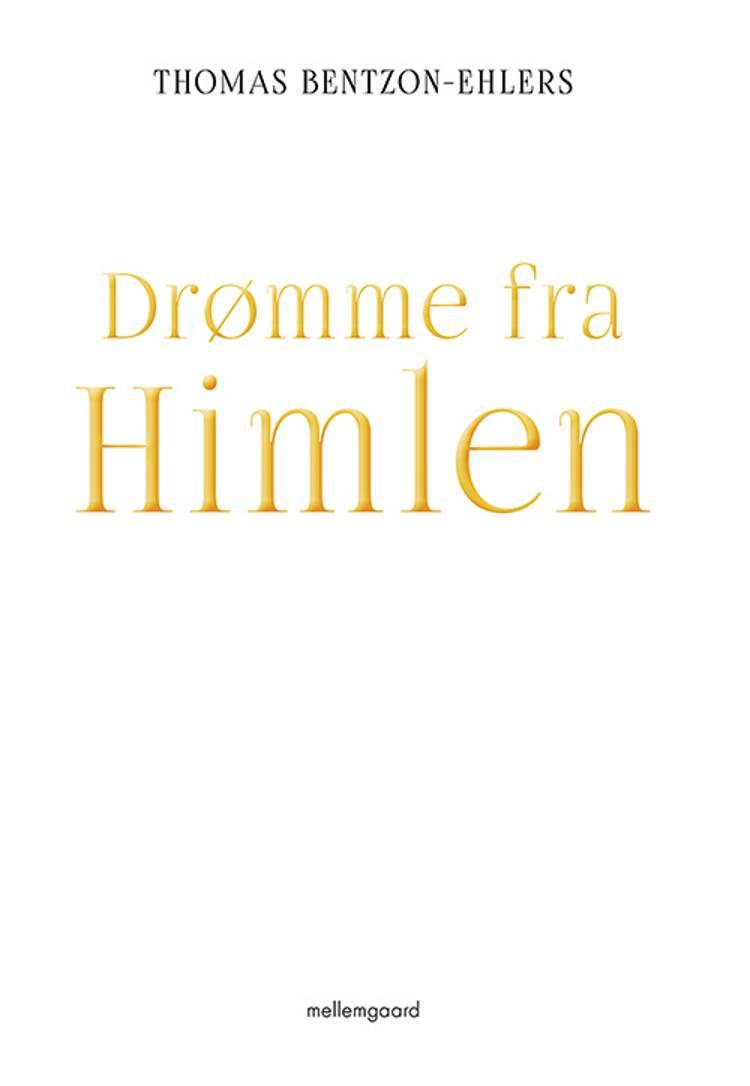 Drømme fra Himlen af Thomas Bentzon-Ehlers