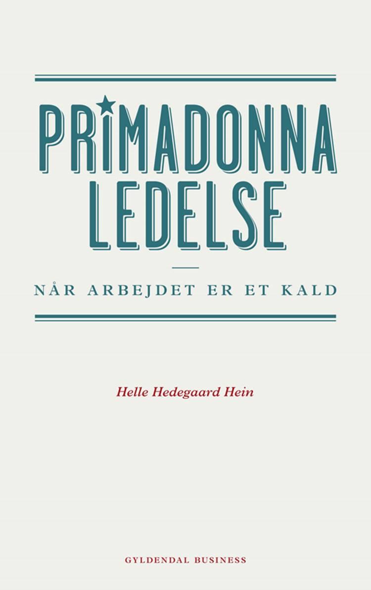 Primadonnaledelse af Helle Hedegaard Hein