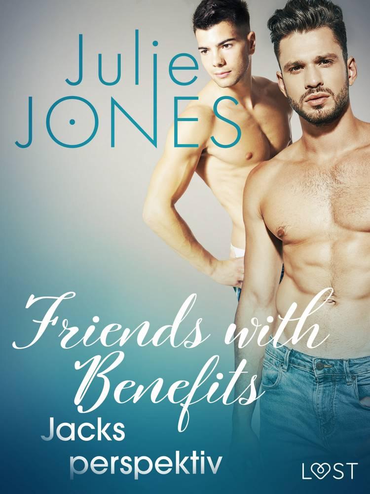 Friends with Benefits: Jacks perspektiv af Julie Jones