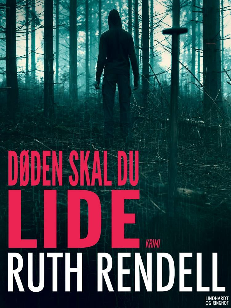 Døden skal du lide af Ruth Rendell