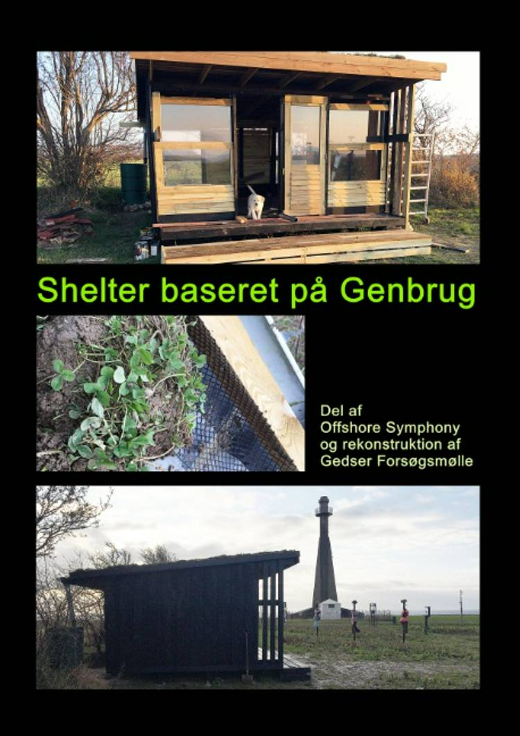 Shelter baseret på Genbrug af Gitte Ahrenkiel og gahrgalleri.dk v/ Gitte Ahrenkiel