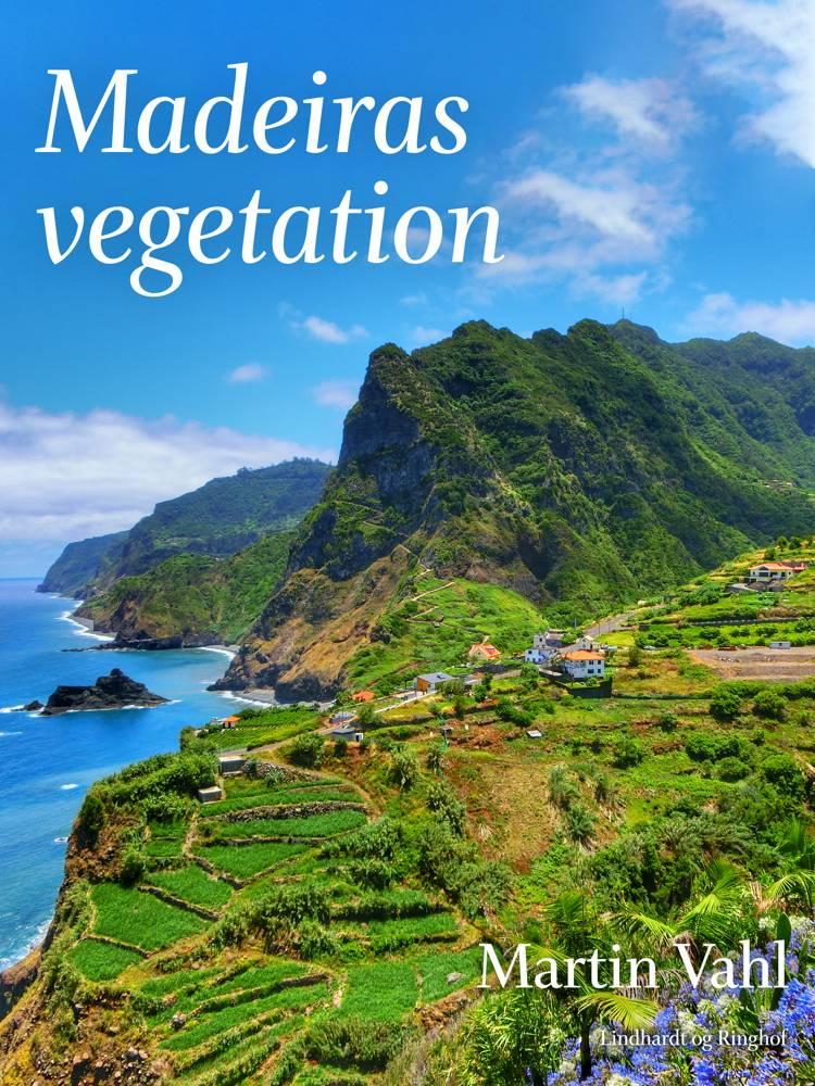 Madeiras vegetation af Martin Vahl