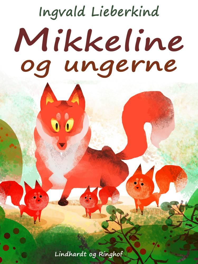 Mikkeline og ungerne af Ingvald Lieberkind