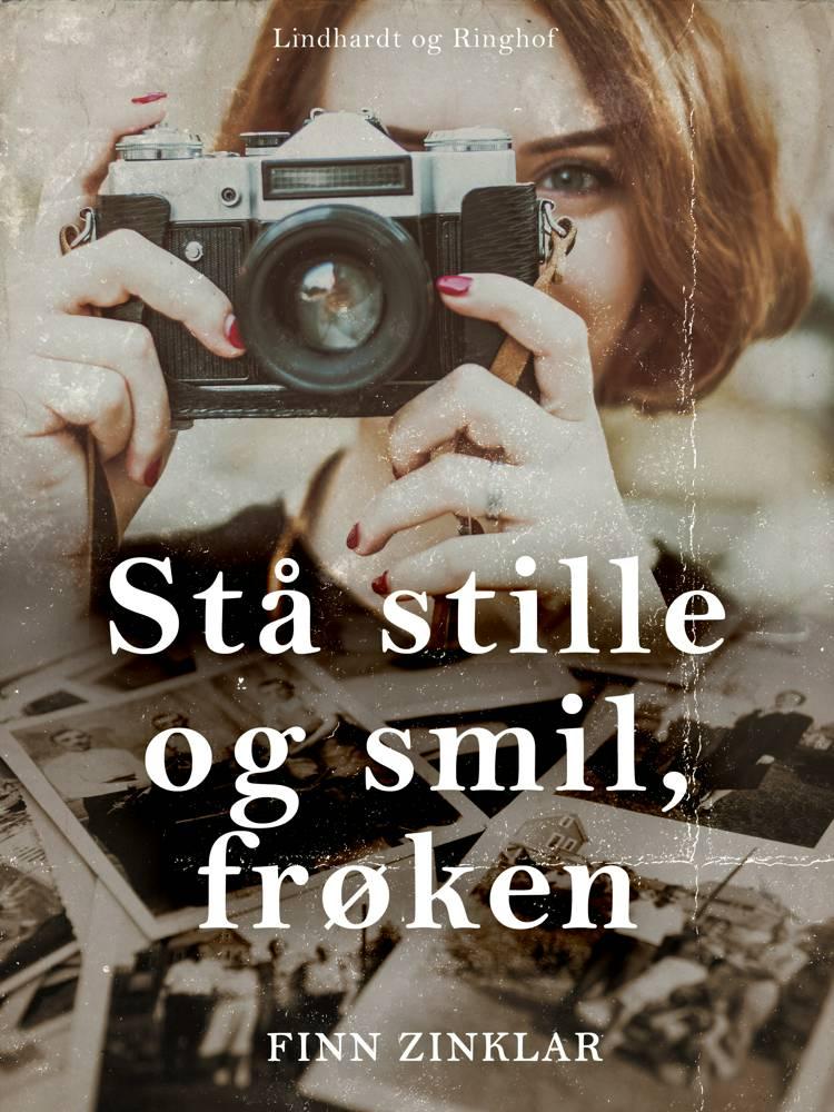Stå stille og smil, frøken af Finn Zinklar