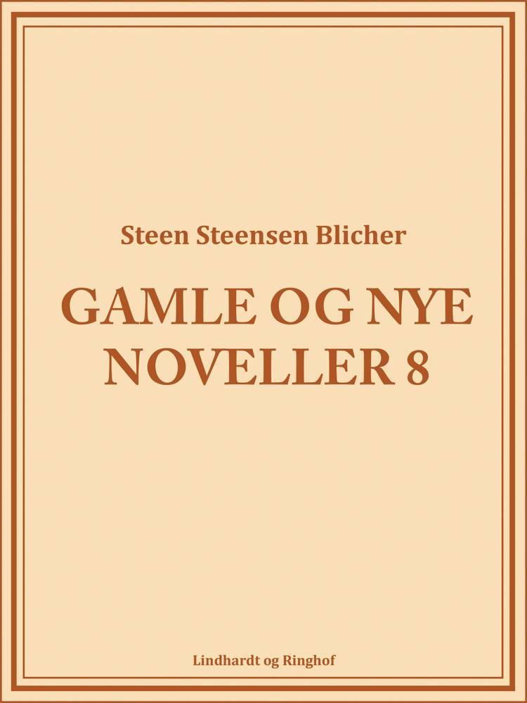 Gamle og nye noveller (8) af Steen Steensen Blicher
