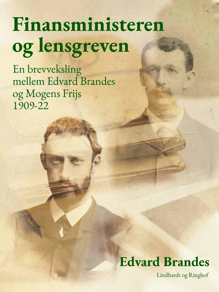 Finansministeren og lensgreven: en brevveksling mellem Edvard Brandes og Mogens Frijs 1909-22 af Edvard Brandes