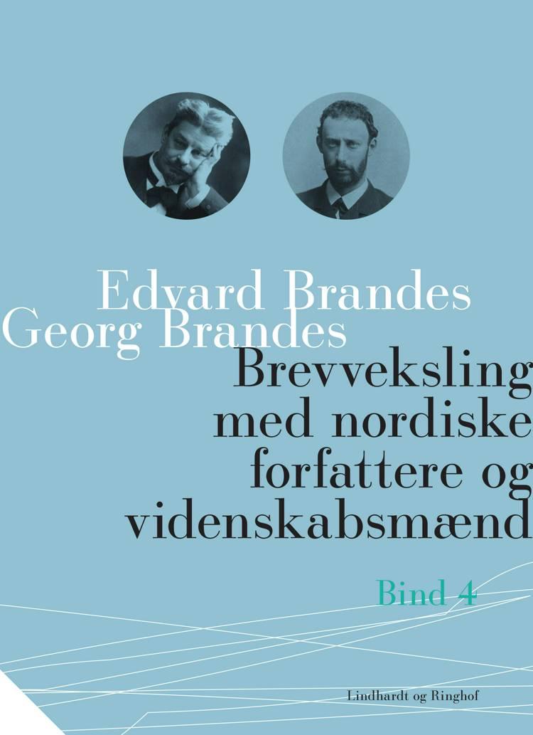 Brevveksling med nordiske forfattere og videnskabsmænd (bind 4) af Georg Brandes og Edvard Brandes