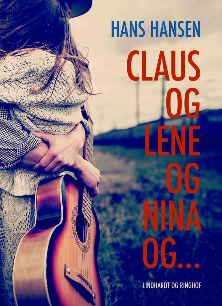Claus og Lene og Nina og ... af Hans Hansen