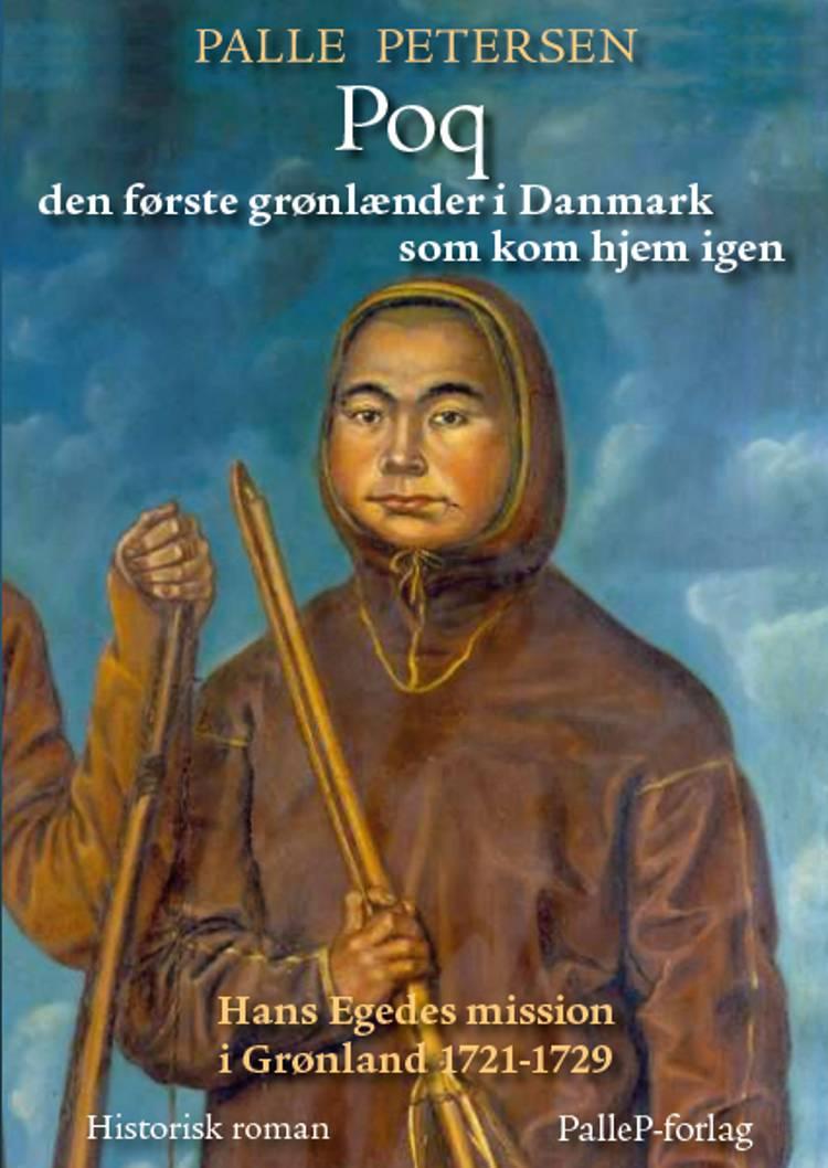 Poq den første grønlænder i Danmark som kom hjem igen af Palle Petersen