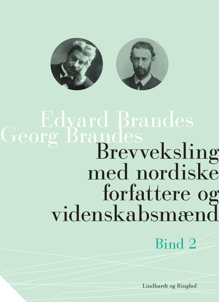 Brevveksling med nordiske forfattere og videnskabsmænd (bind 2) af Georg Brandes og Edvard Brandes