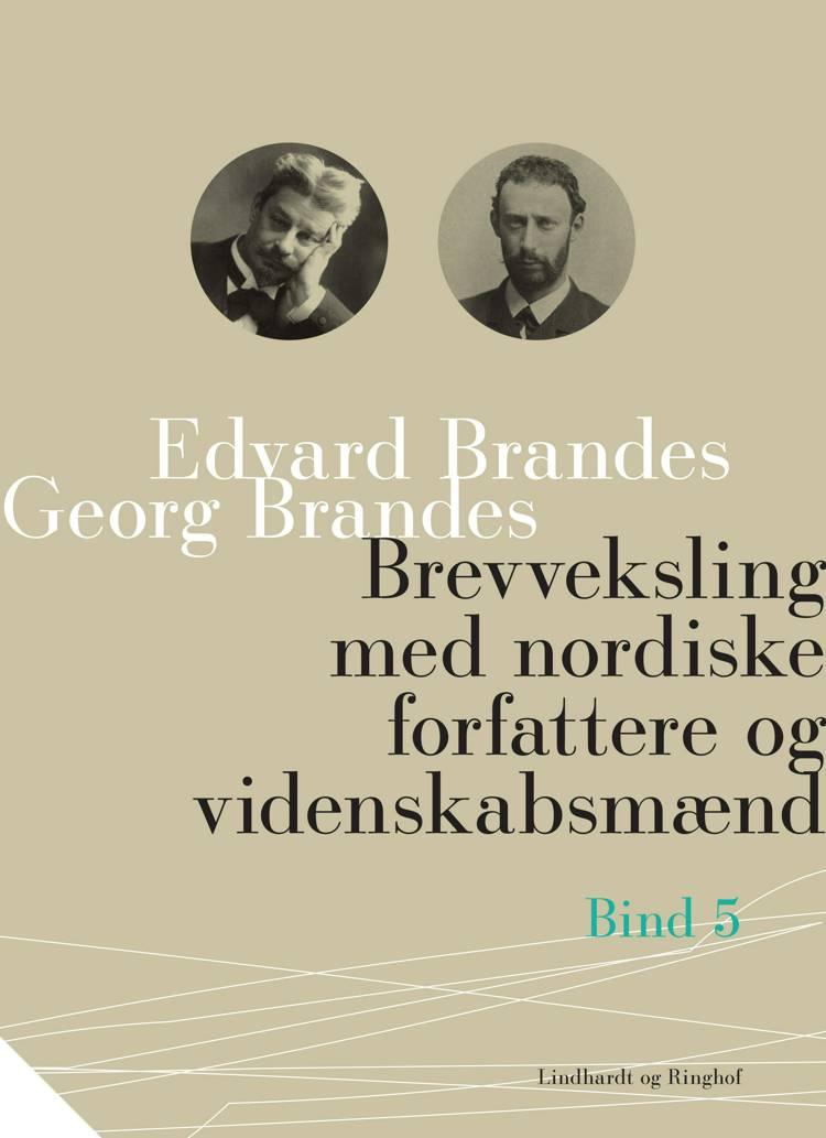 Brevveksling med nordiske forfattere og videnskabsmænd (bind 5) af Georg Brandes og Edvard Brandes
