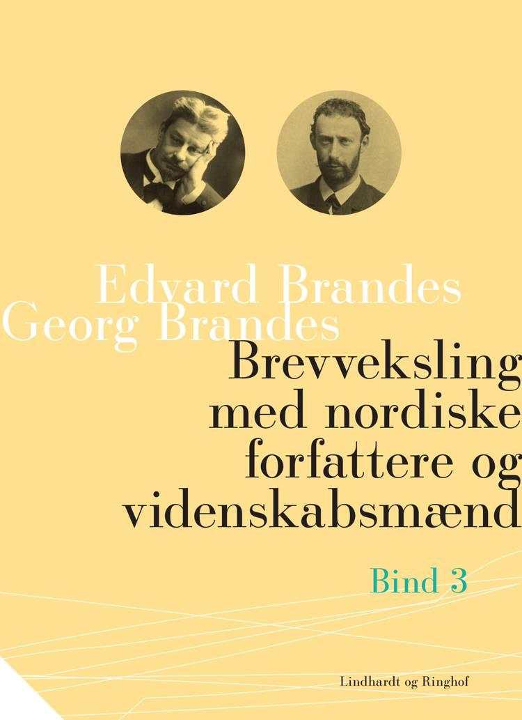Brevveksling med nordiske forfattere og videnskabsmænd (bind 3) af Georg Brandes og Edvard Brandes