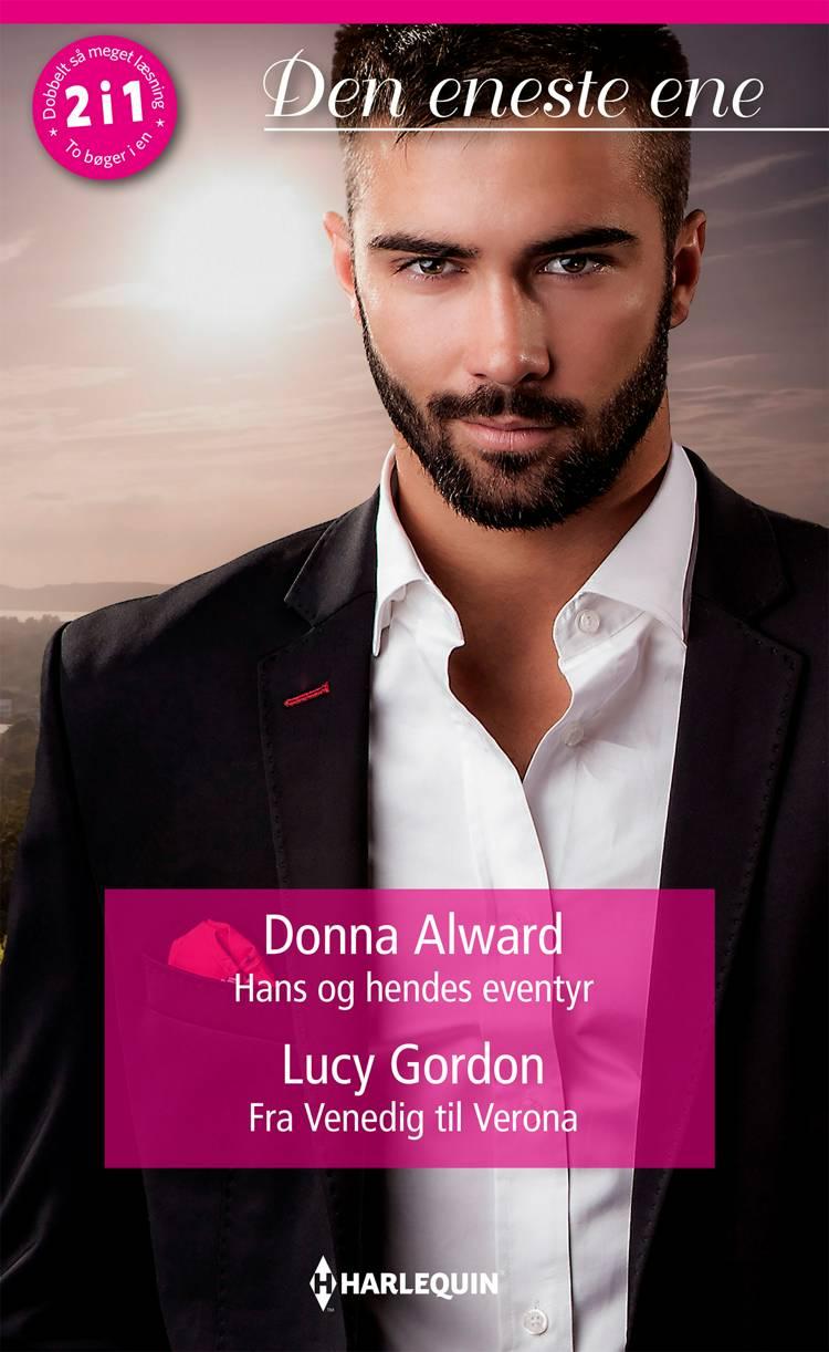 Hans og hendes eventyr / Fra Venedig til Verona af Lucy Gordon og Donna Alward
