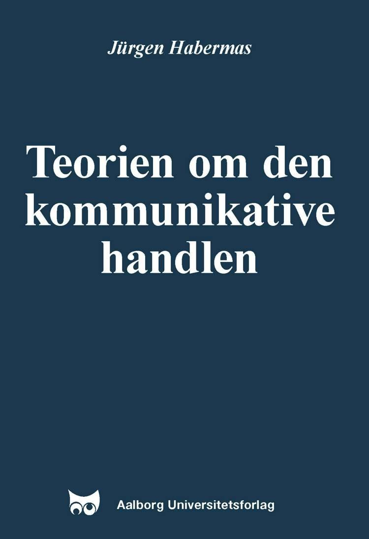Teorien om den kommunikative handlen af Jürgen Habermas