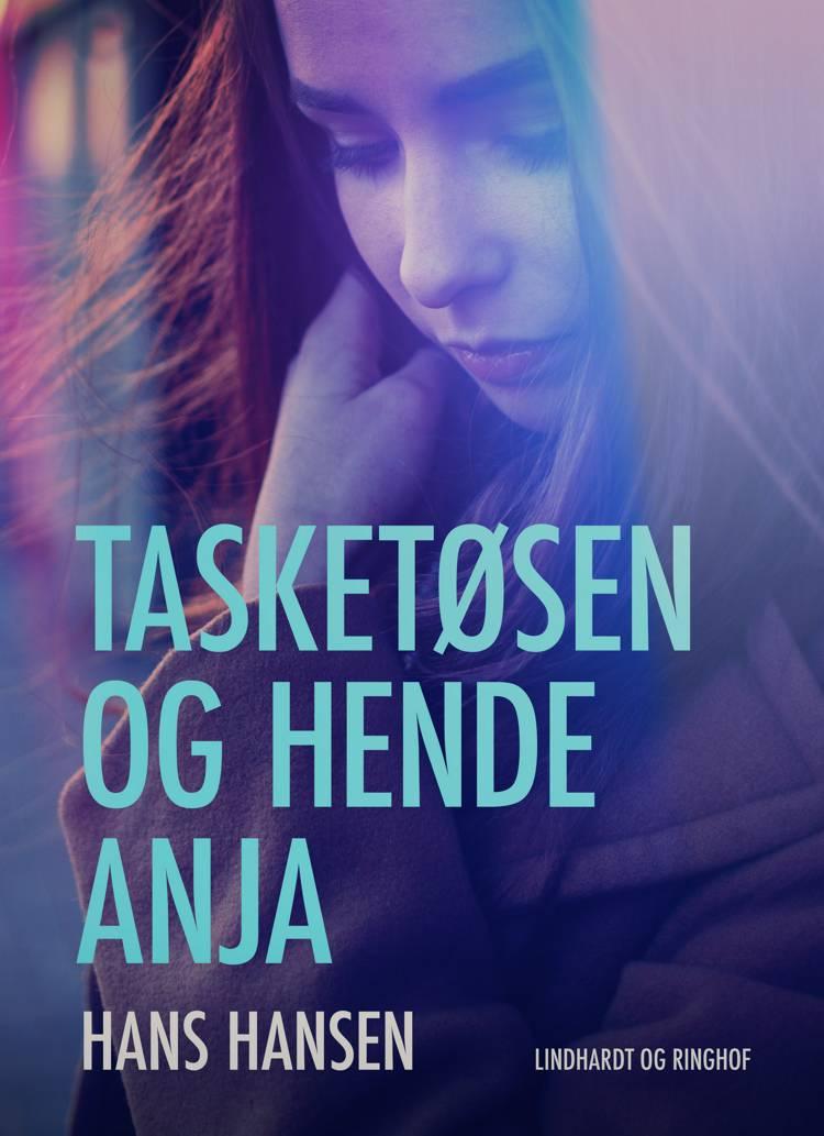 Tasketøsen og hende Anja af Hans Hansen