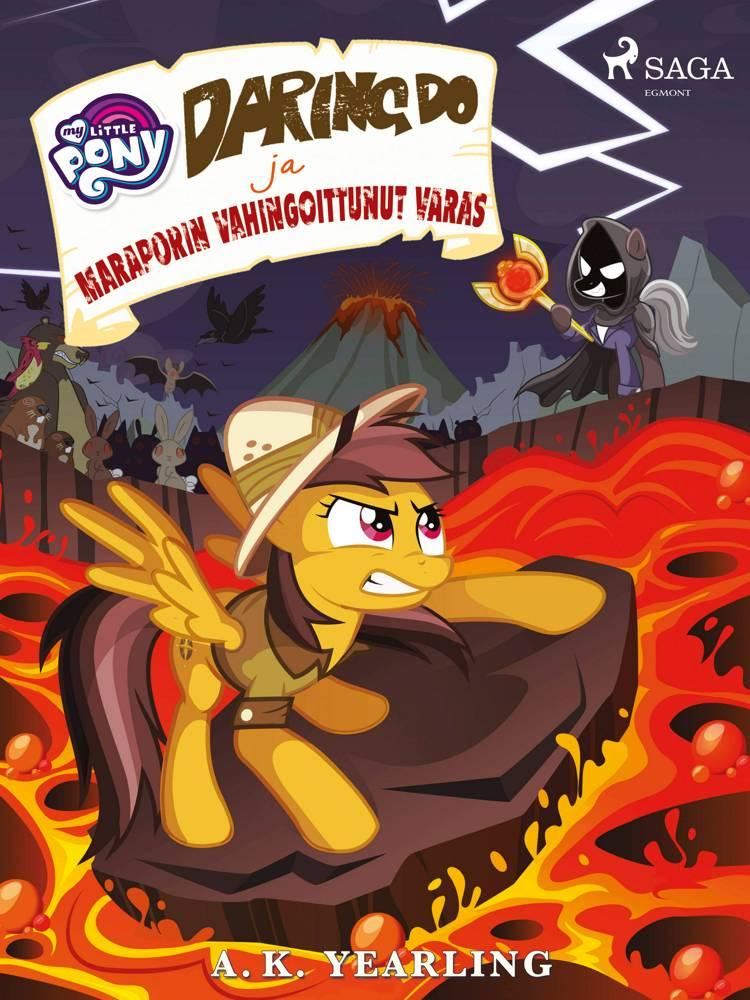 My Little Pony - Daring Do ja Maraporin vahingoittunut varas af A. K. Yearling