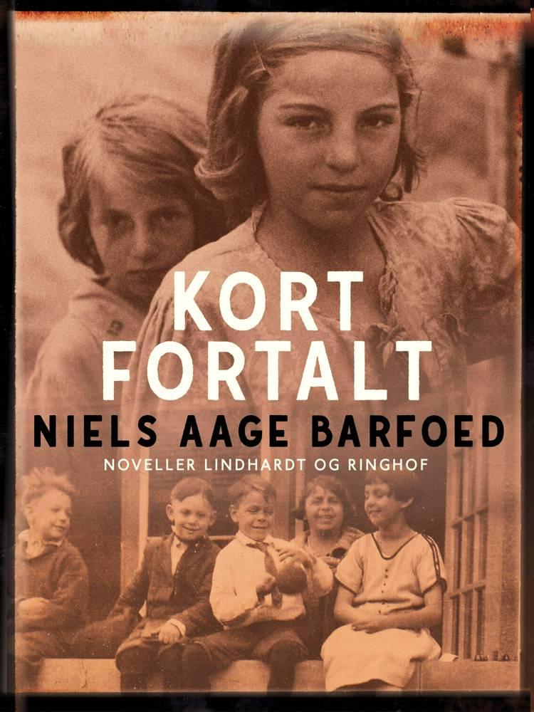 Kort fortalt af Niels Aage Barfoed