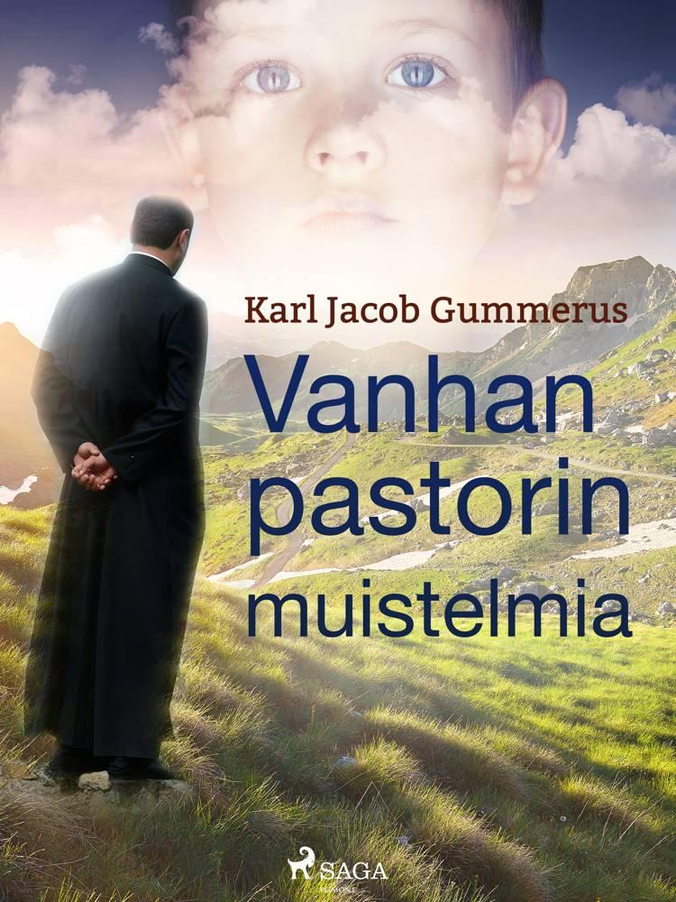 Vanhan pastorin muistelmia af Karl Jacob Gummerus