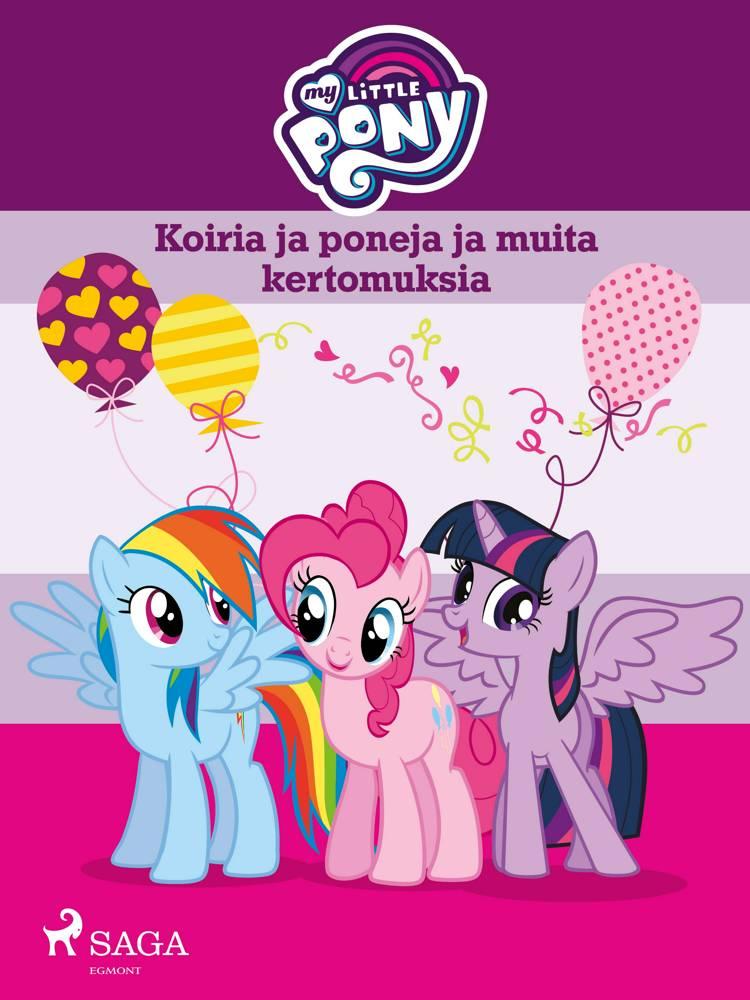 My Little Pony - Koiria ja poneja ja muita kertomuksia af Eri Tekijöitä