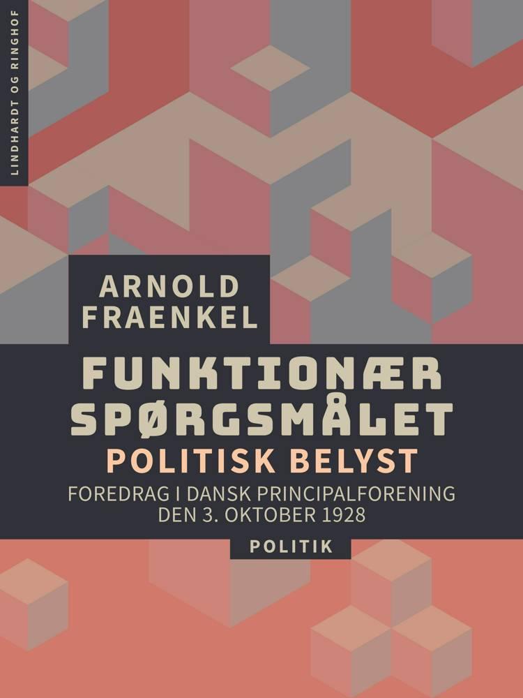 Funktionærspørgsmålet - politisk belyst af Arnold Fraenkel