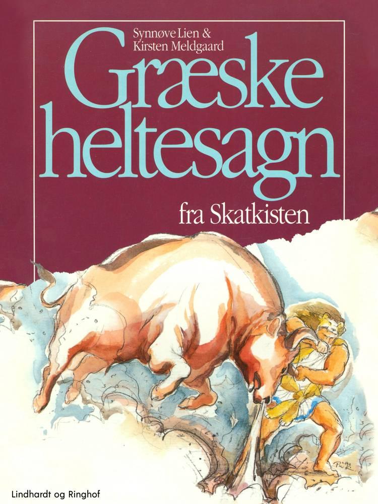Græske heltesagn fra skatkisten af Kirsten Meldgaard og Synnøve Lien